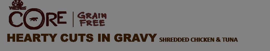 Core 174 Grain Free Hearty Cuts In Gravy Shredded Chicken Amp Tuna